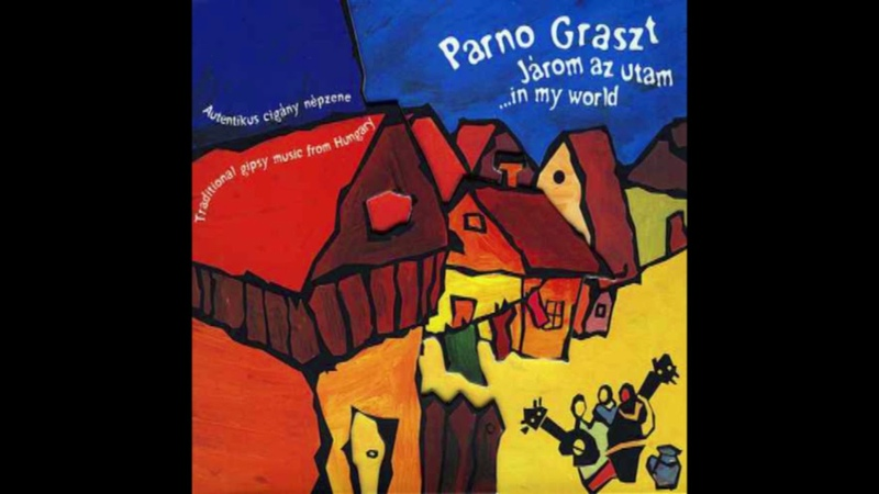Parno Graszt – Járom Az Utam / ...In My World (2004)
