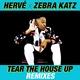 Zebra Katz, Herve - Tear the House Up