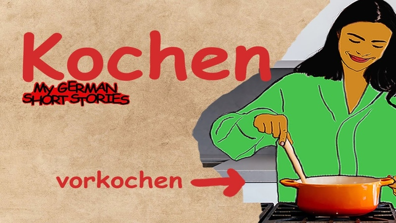 KOCHEN MY GERMAN SHORT STORIES LEARN GERMAN WITH STORIES
