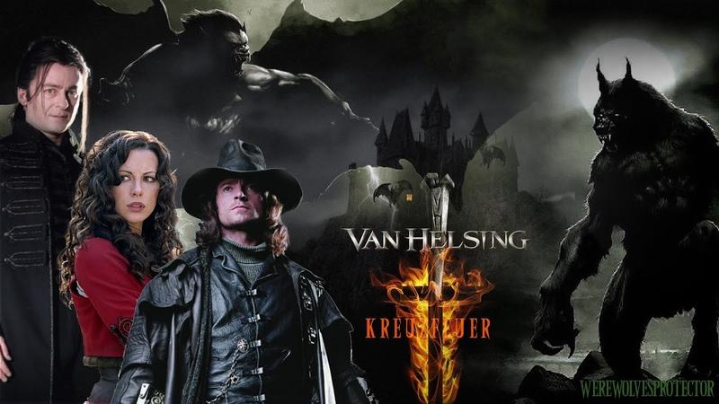 Van Helsing || Kreuzfeuer, brenne in der Nacht... (Fire cross)