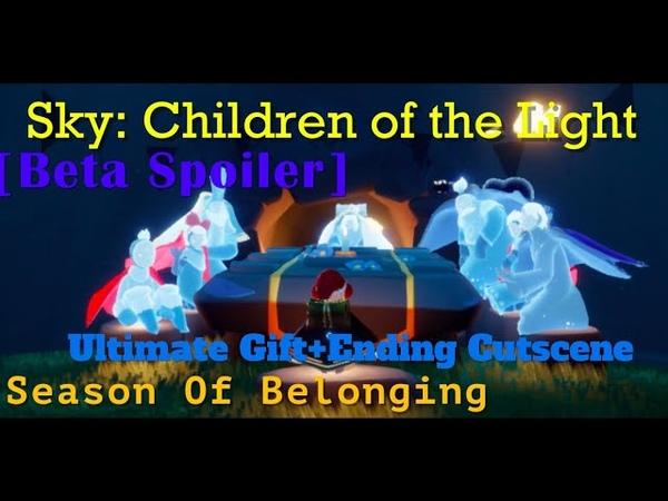Sky CotL Beta Spoiler Season Of Belonging Ultimate Gift Ending Cutscene LittleP Anh
