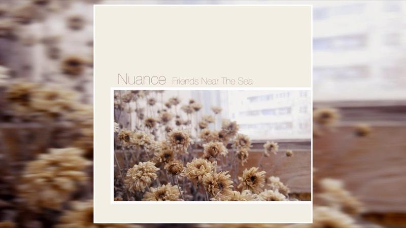 Nuance - Friends Near The Sea