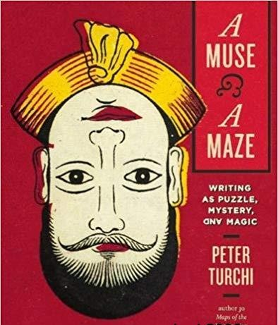 A Muse and a Maze Writing as Puzzle, Mystery, and Magic