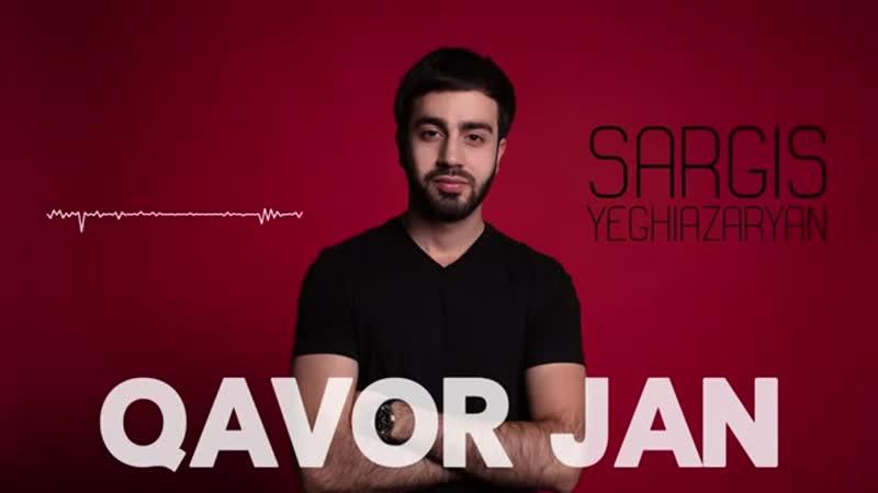 Sargis Yeghiazaryan- Qavor Jan- 2019