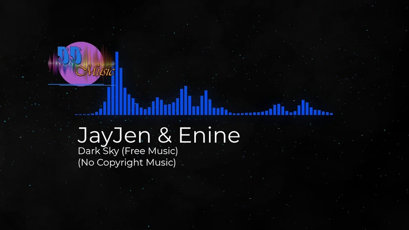 (No Copyright Music) JayJen Enine - Dark Sky (Free Music)