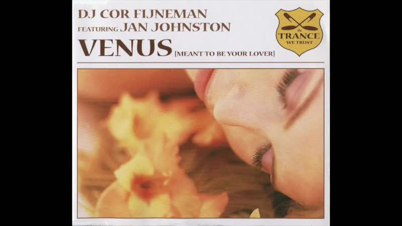 DJ Cor Fijneman featuring Jan Johnston Venus Meant To Be Lover Tiësto Remix 2003