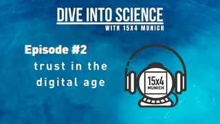 Dive into Science with 15x4 Munich Podcast: Episode#2 Trust in the Digital Age with Nicole Lontzek