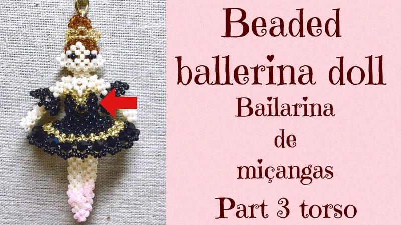 24 DIY beaded ballerina doll miçangas bailarina PART 3 torso ハンドメイド バレリーナビーズドールの作り方 9