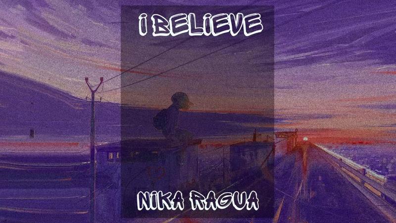 Nika Ragua -I believe