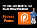 Pro Jazz Lines That You Can Use In Many Standards Patreon Promo