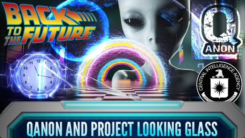 QAnon and Project Looking Glass: The Extraterrestrial Technology that can See Past and Future Events