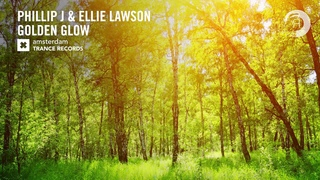 Phillip J & Ellie Lawson - Golden Glow (Amsterdam Trance) Extended
