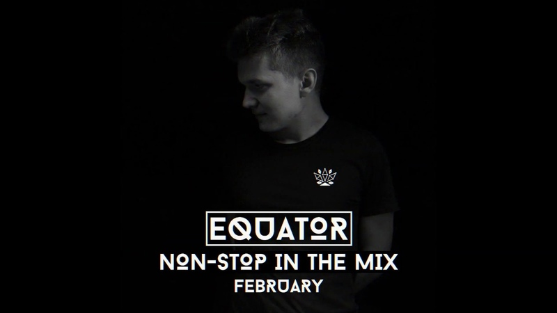 Equator - Non-Stop In The Mix [February]