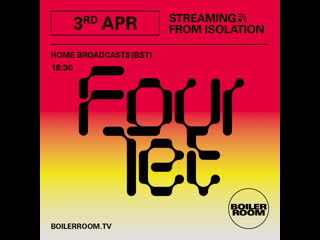 Streaming from isolation #7 four tet