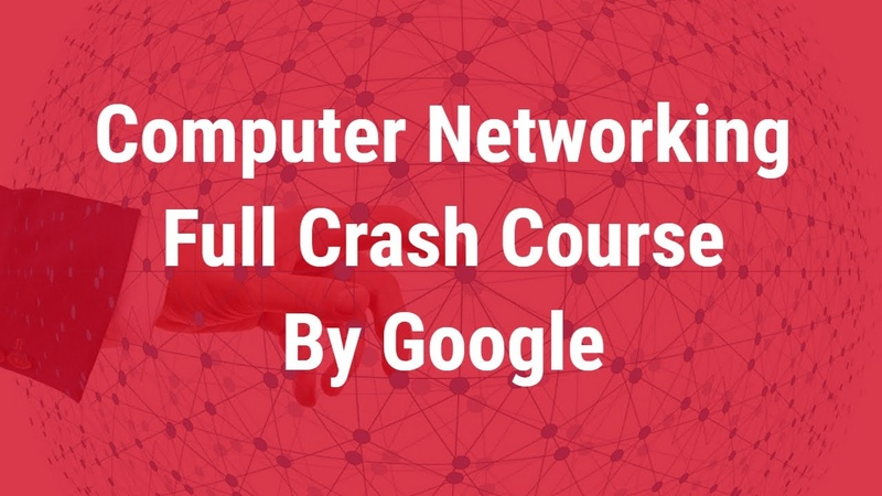 Computer Networking Complete Course by Google - Beginner to Advanced