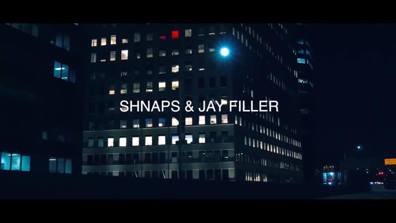 SHNAPS Jay Filler Feel The Same Teaser