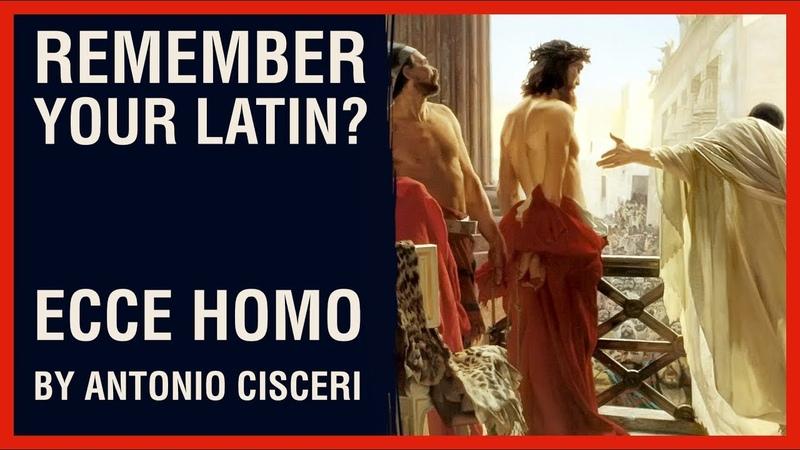 Remember Your Latin? — Ecce Homo by Antonio Ciseri