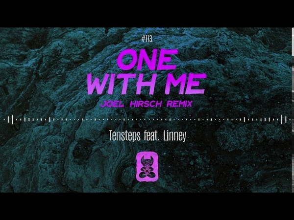 Tensteps feat. Linney - One With Me (Joel Hirsch Remix)