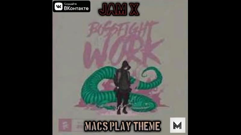 JAM X Macs Play Theme BOSSFIGHT
