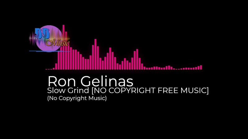 No Copyright Music Ron Gelinas Slow Grind NO COPYRIGHT FREE MUSIC