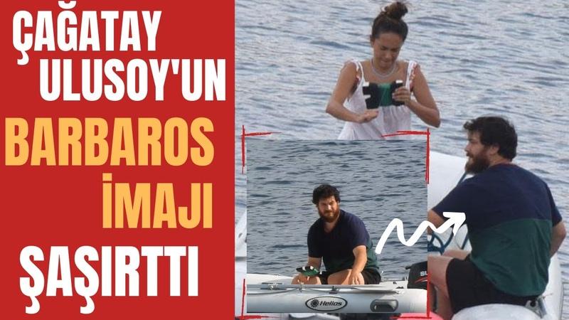Barbaros Hayrettin Çağatay Ulusoy ve Sevgilisi Denize Açıldı!