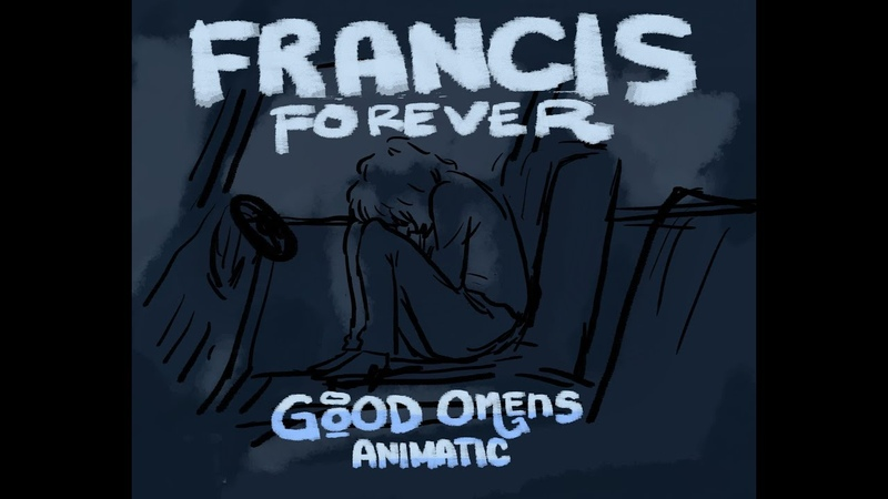 Francis Forever [ Good Omens ] Animatic