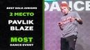 MOST DANCE EVENT BEST SOLO JUNIORS 2nd place PAVLIK BLAZE