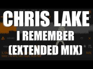 CHRIS LAKE - I REMEMBER (EXTENDED MIX) ASTRALWERKS RECORDS