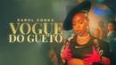 Karol Conka - Vogue do Gueto (Clipe Oficial)