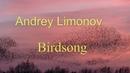 Andrey Limonov-Birdsong