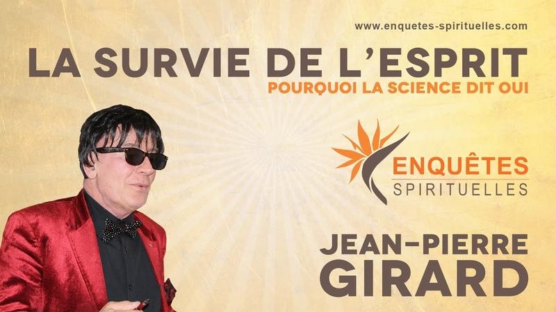 Emission Jean Pierre GIRARD La survie de l'esprit