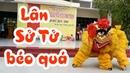 Múa lân sư tử quá ngầu Lion dance is too cool Tran Vlog