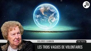 """Quantic Planète : Dolores Cannon - Alice Descoux - """"Les 3 vagues de volontaires"""" - Partie 1"""