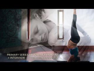 Prenatal Yoga - Ashtanga based Primary Series (with Interview)