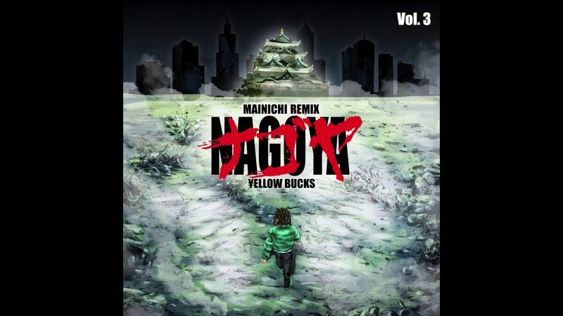 MAINICHI 毎日 Nagoya Remix feat ¥ellow Bucks Official Audio