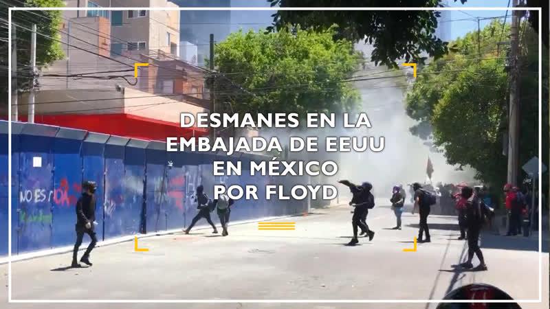 Desmanes en la embajada de EEUU en México por asesinato de George Floyd
