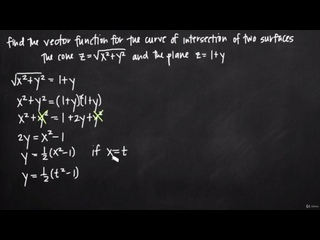 [31 Vectors - Vector functions and space curves] 245 Vector function for the curve of intersection of two surfaces