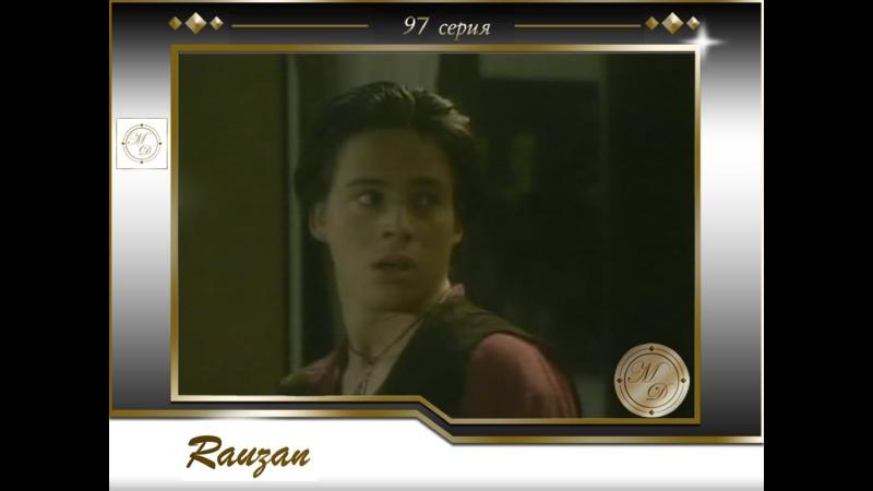 Rauzán Capitulo 97 Раузан 97 серия