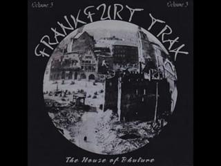 FRANKFURT TRAX 3 [FULL ALBUM 62_23 MIN] THE HOUSE OF PHUTURE HD HQ HIGH QUALITY