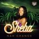 Sheba - Nah Change
