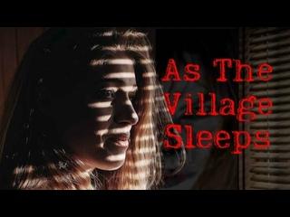 ПОКА СПИТ ГОРОДОК (2021) AS THE VILLAGE SLEEPS
