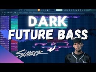 HOW TO MAKE DARK EMOTIONAL FUTURE BASS - FL Studio