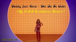 Doddy feat Lora - Dor Sa Te Ador (DJ X-KZ Eurodance Remix)