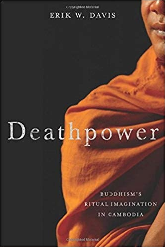 Deathpower Buddhism's Ritual Imagination in Cambodia