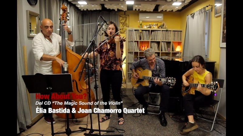2019 how about you ÈLIA BASTIDA JOAN CHAMORRO QUARTET