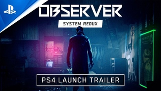 Observer System Redux - Launch Trailer   PS4