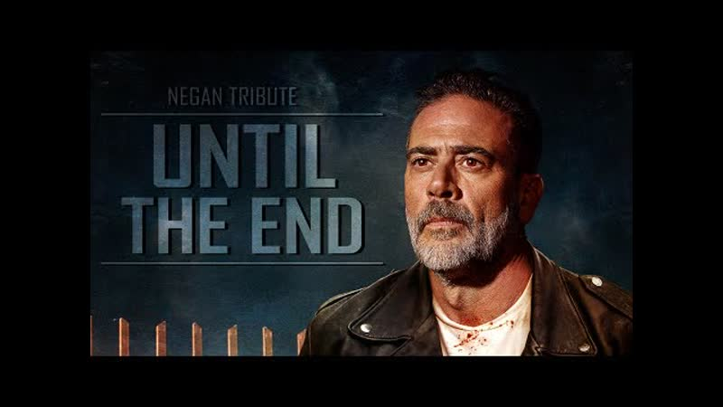 Negan Tribute Until The End TWD