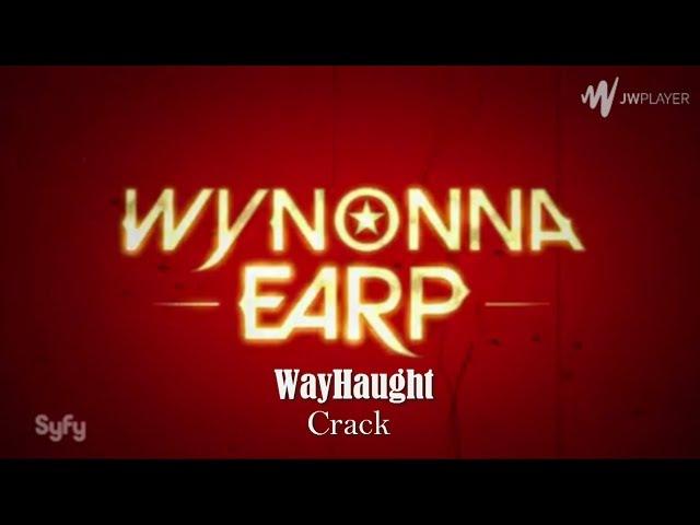 Wynonna Earp - Crack「WayHaught edition」