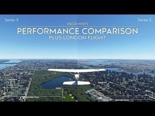 Xbox Microsoft Flight Simulator - Series X and S Performance Comparison - Plus Flight to London