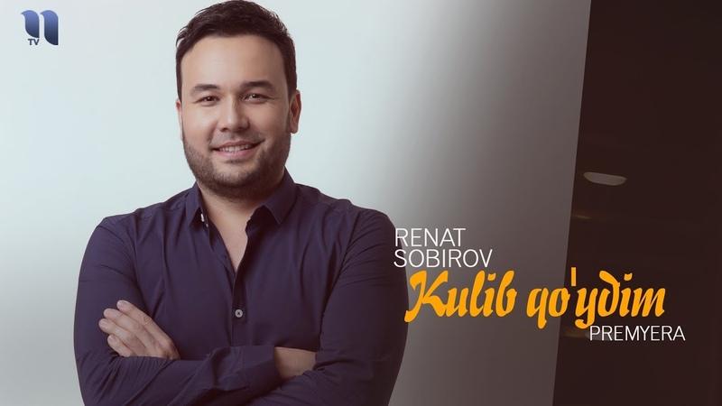 Renat Sobirov - Kulib qo'ydim | Ренат Собиров - Кулиб куйдим (music version)